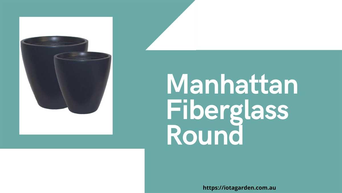 Manhattan-Fiberglass-Round